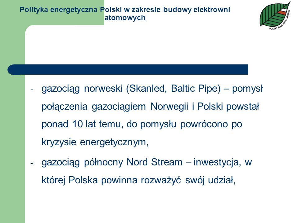 Polityka energetyczna Polski w zakresie budowy elektrowni atomowych - gazociąg norweski (Skanled, Baltic Pipe) – pomysł połączenia gazociągiem Norwegi
