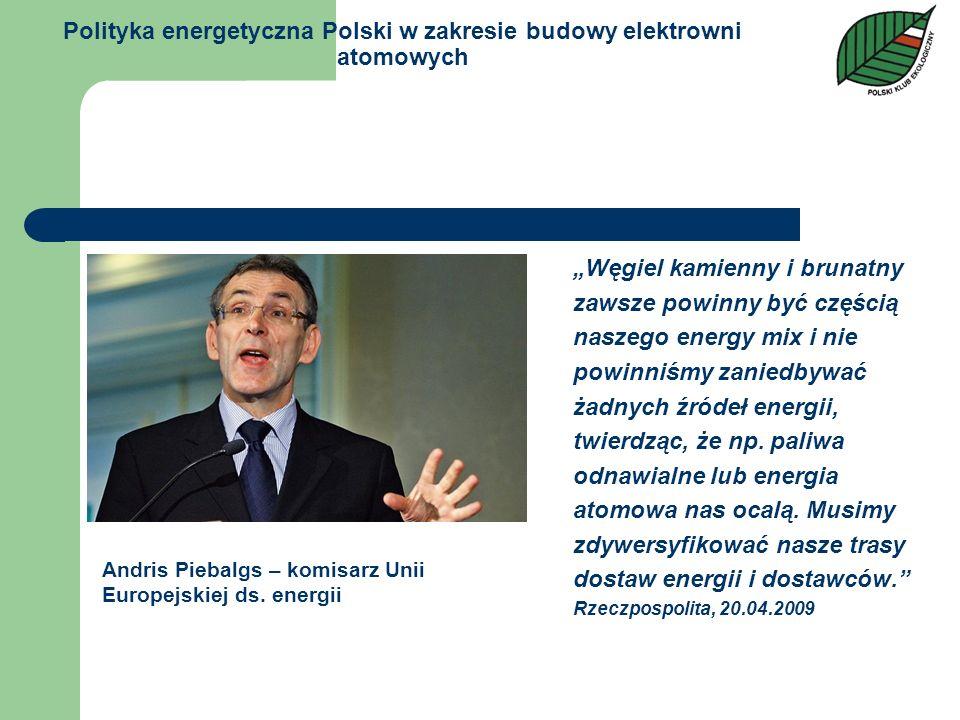 Polityka energetyczna Polski w zakresie budowy elektrowni atomowych Węgiel kamienny i brunatny zawsze powinny być częścią naszego energy mix i nie pow