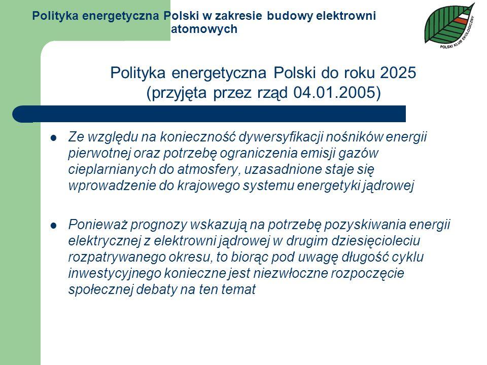 Polityka energetyczna Polski w zakresie budowy elektrowni atomowych Ze względu na konieczność dywersyfikacji nośników energii pierwotnej oraz potrzebę