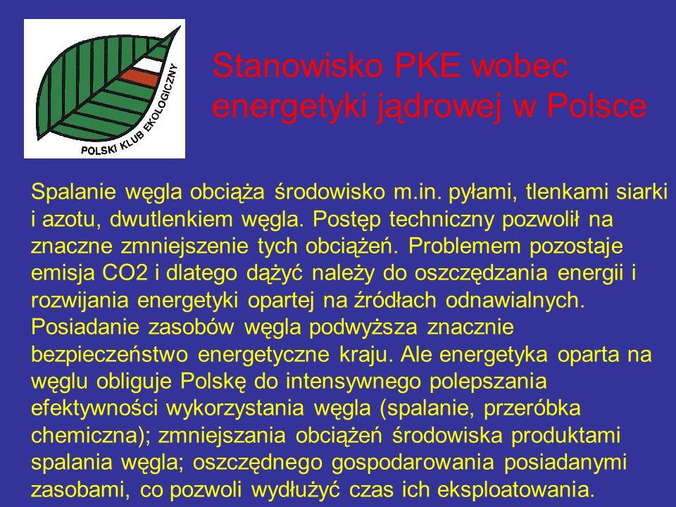 Stanowisko PKE wobec energetyki jądrowej w Polsce Spalanie węgla obciąża środowisko m.in.