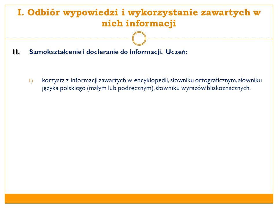 I.Odbiór wypowiedzi i wykorzystanie zawartych w nich informacji III.
