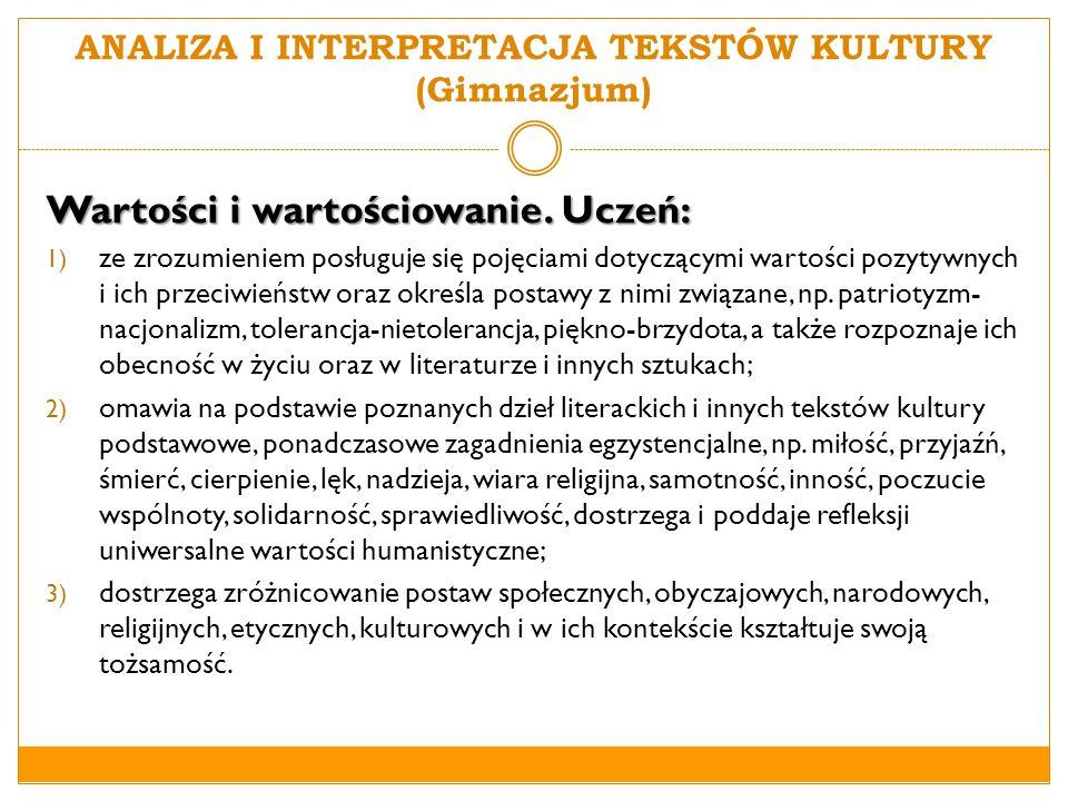 ANALIZA I INTERPRETACJA TEKSTÓW KULTURY (Szkoła Ponadgimnazjalna) Wartości i wartościowanie.