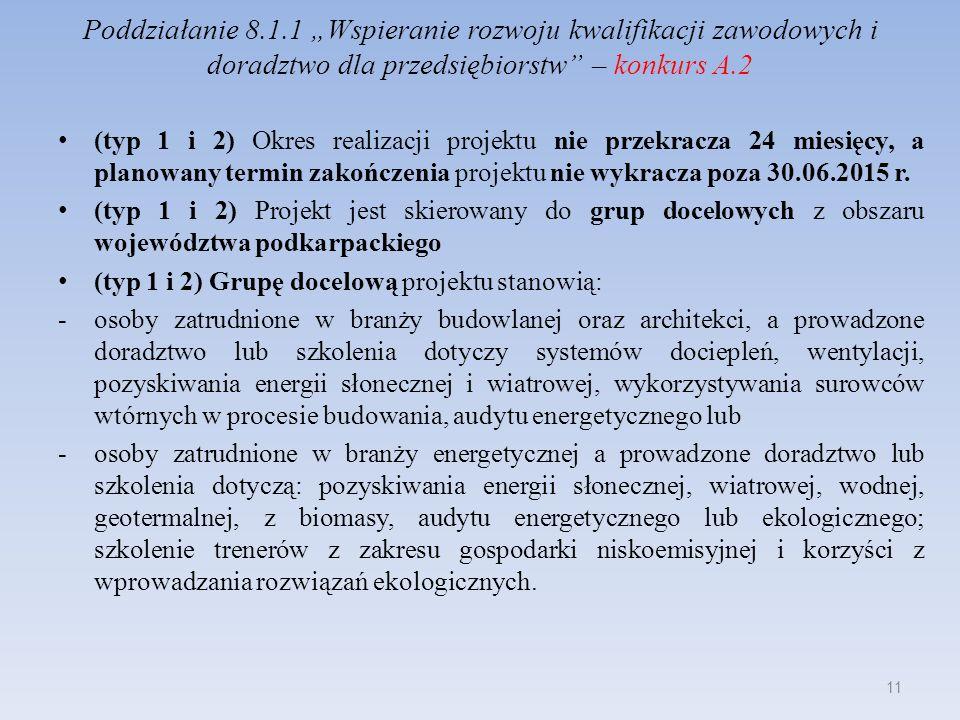 Poddziałanie 8.1.1 Wspieranie rozwoju kwalifikacji zawodowych i doradztwo dla przedsiębiorstw – konkurs A.2 (typ 1 i 2) Okres realizacji projektu nie