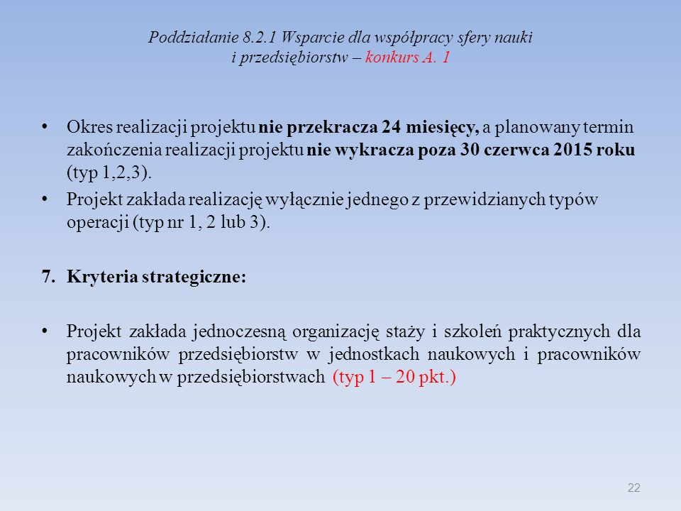 Poddziałanie 8.2.1 Wsparcie dla współpracy sfery nauki i przedsiębiorstw – konkurs A. 1 Okres realizacji projektu nie przekracza 24 miesięcy, a planow