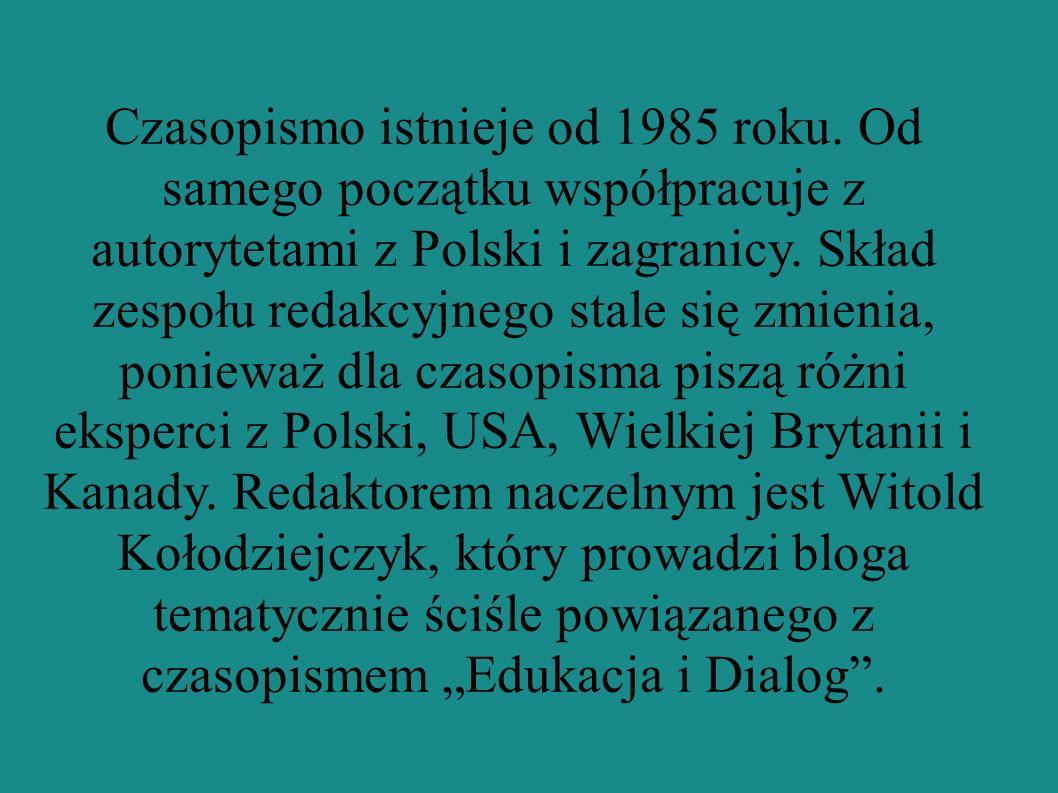 Czasopismo istnieje od 1985 roku. Od samego początku współpracuje z autorytetami z Polski i zagranicy. Skład zespołu redakcyjnego stale się zmienia, p