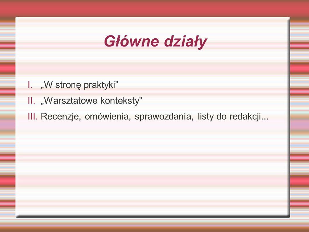 Cele Współbudowanie nauczycielskiej świadomości w konstruowaniu programów nauczania Projektowanie pracy nauczycieli polskiego Prezentowanie różnorodny