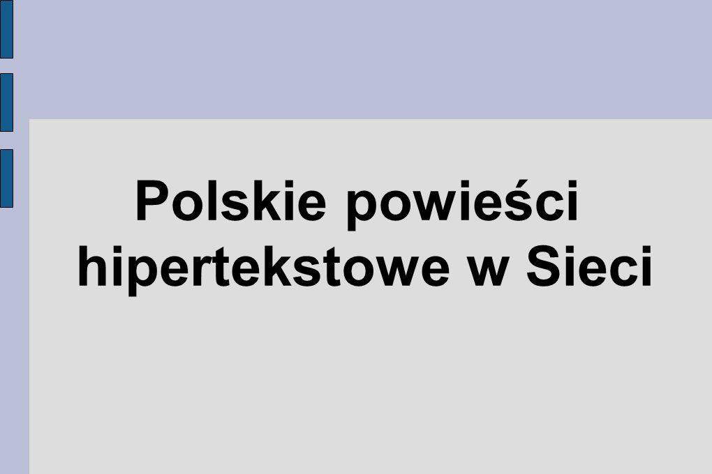 Polskie powieści hipertekstowe w Sieci