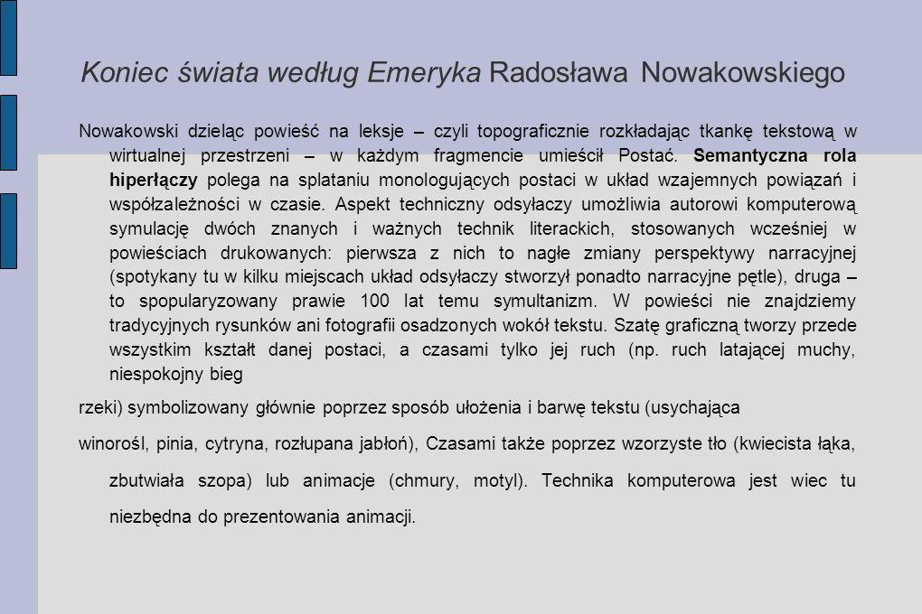 Koniec świata według Emeryka Radosława Nowakowskiego Nowakowski dzieląc powieść na leksje – czyli topograficznie rozkładając tkankę tekstową w wirtual