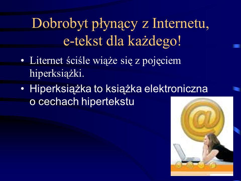 Dobrobyt płynący z Internetu, e-tekst dla każdego.
