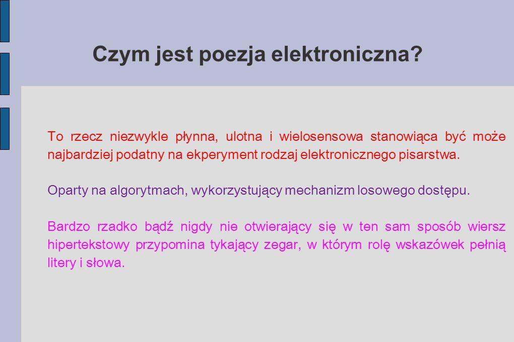 Czym jest poezja elektroniczna? To rzecz niezwykle płynna, ulotna i wielosensowa stanowiąca być może najbardziej podatny na ekperyment rodzaj elektron