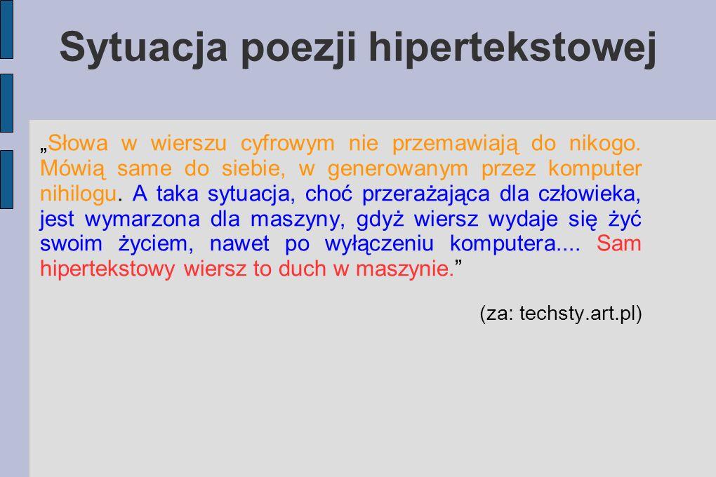 Przykłady poezji cyfrowej http://szafranchinche.ovh.org/ http://szafranchinche.blogspot.com/ http://www.techsty.art.pl/ae/raste r.html http://artpapier.com/?pid=2&cid= 1&aid=966