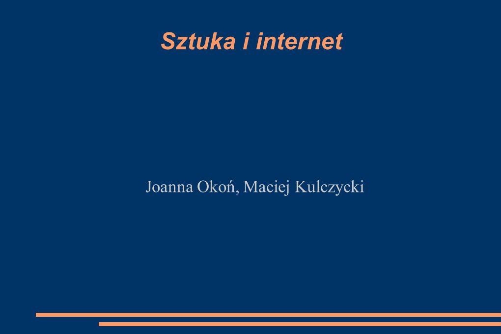 Sztuka i internet Joanna Okoń, Maciej Kulczycki