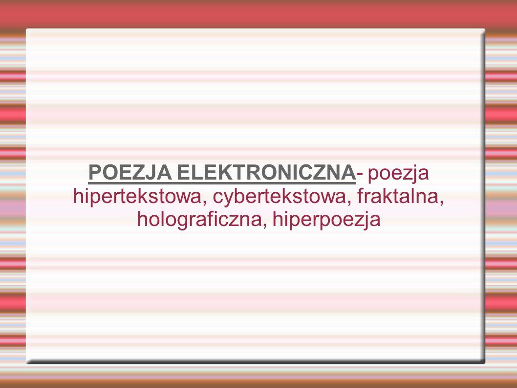 Hipertekst i poezja Źródła: - Techsty: hipertekst i poezja elektroniczna - zasoby internetu
