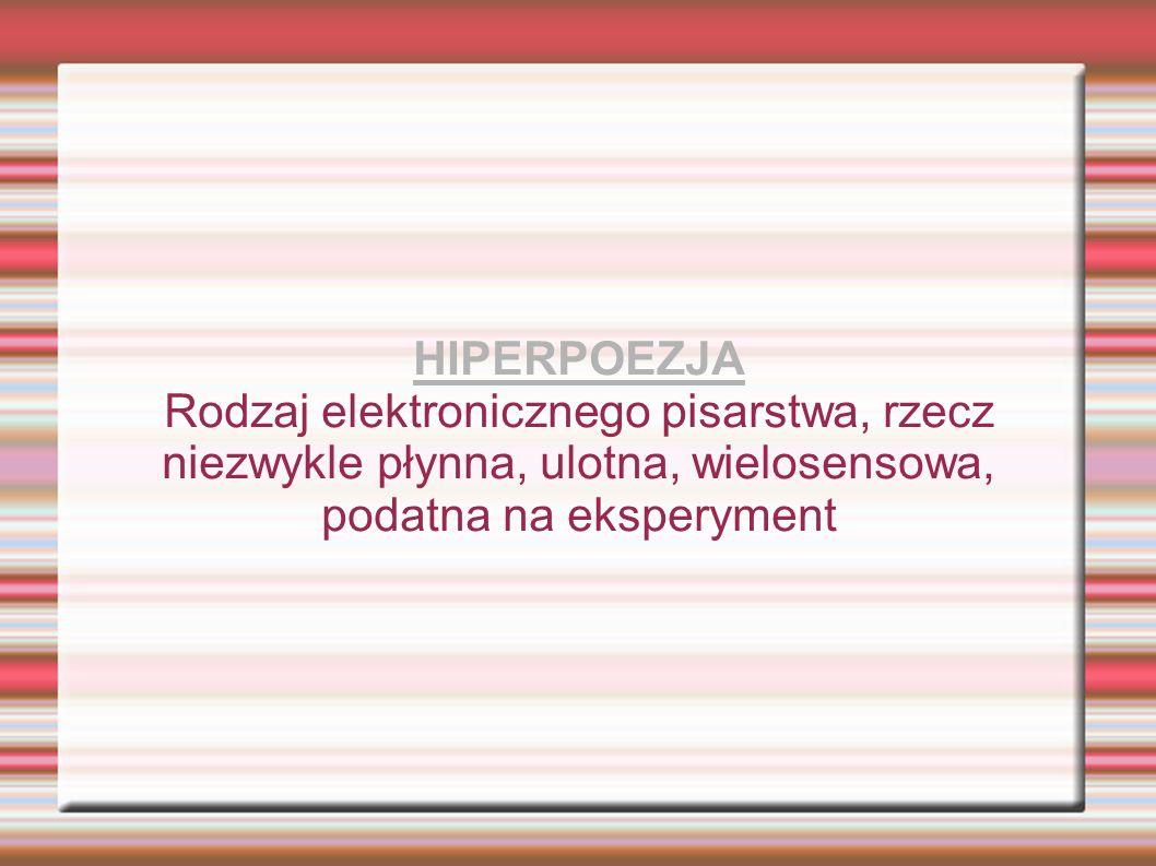 POEZJA ELEKTRONICZNA- poezja hipertekstowa, cybertekstowa, fraktalna, holograficzna, hiperpoezja