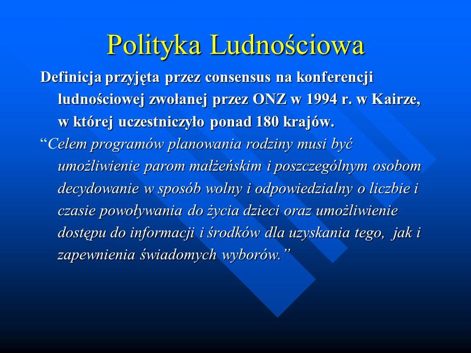 Polityka Ludnościowa Definicja przyjęta przez consensus na konferencji ludnościowej zwołanej przez ONZ w 1994 r.