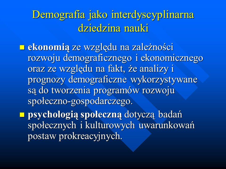 Demografia jako interdyscyplinarna dziedzina nauki ekonomią ze względu na zależności rozwoju demograficznego i ekonomicznego oraz ze względu na fakt, że analizy i prognozy demograficzne wykorzystywane są do tworzenia programów rozwoju społeczno-gospodarczego.