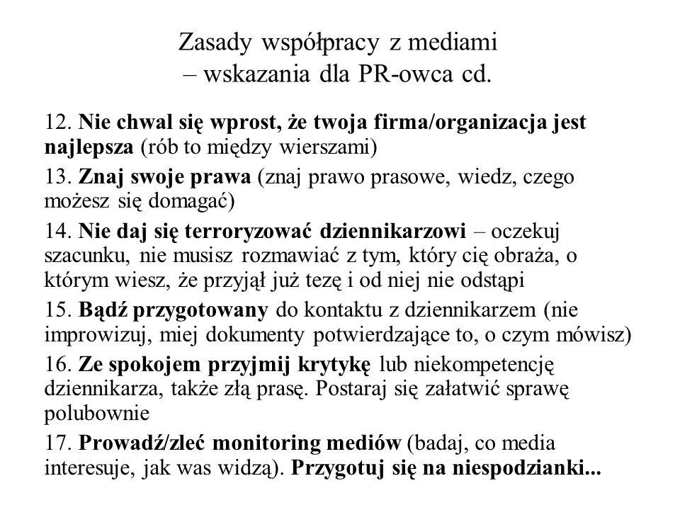 Konstrukcja informacji dla mediów Język informacji: -Zasada KISS (Keep it Short and Simple – krótko i prosto) Innymi słowy i nieco rozwijając: -krótko – żeby przeczytali (jedna, góra dwie strony wydruku); -jasno – żeby zrozumieli; -obrazowo – żeby zapamiętali; -dokładnie – żeby było zgodne z rzeczywistością Inna kategoryzacja cech języka informacji: -żywo -obrazowo -zrozumiale