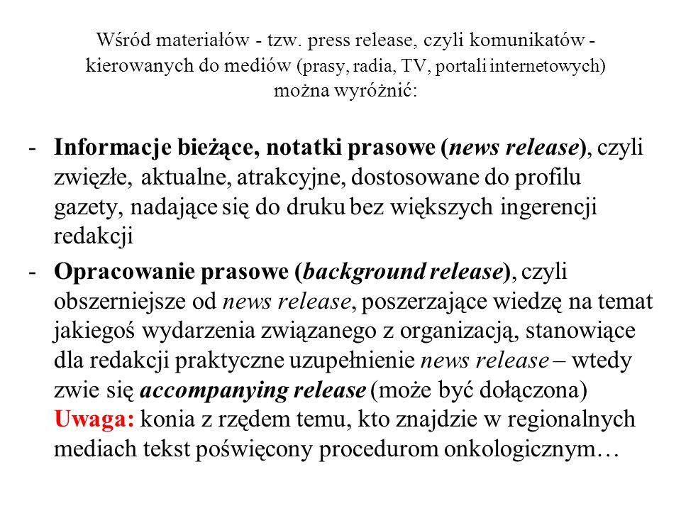 -Informacja specjalistyczna (feature release): adresatem pisma specjalistyczne, lub specjalistyczne działy w mediach ogólnoinformacyjnych (np.
