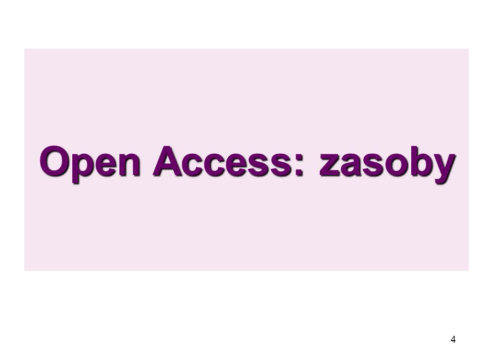 4 Open Access: zasoby