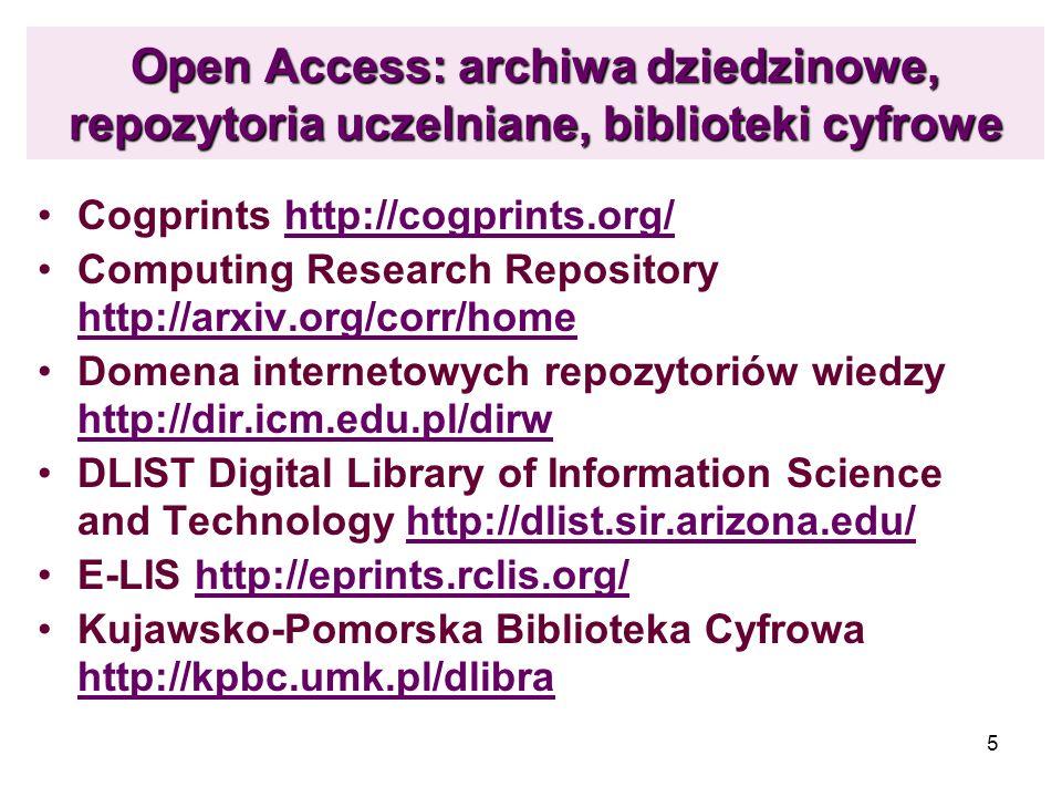 5 Open Access: archiwa dziedzinowe, repozytoria uczelniane, biblioteki cyfrowe Cogprints http://cogprints.org/http://cogprints.org/ Computing Research