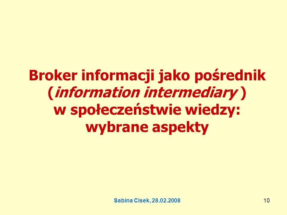 Sabina Cisek, 28.02.200811 Na czym polega bycie pośrednikiem – czyli mediacja.