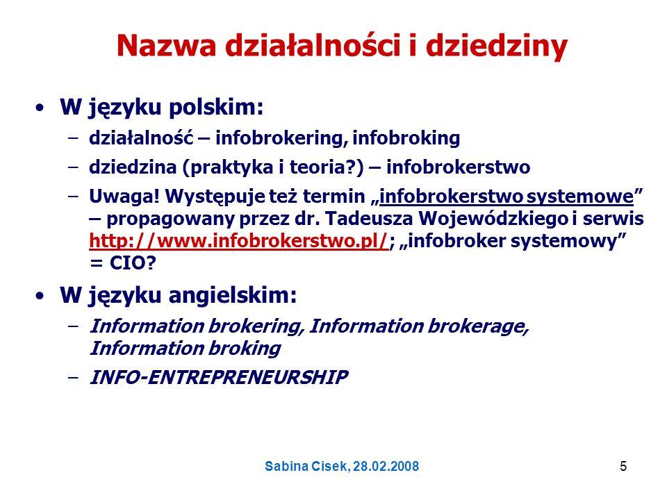 Sabina Cisek, 28.02.20086 Istota profesji brokera informacji