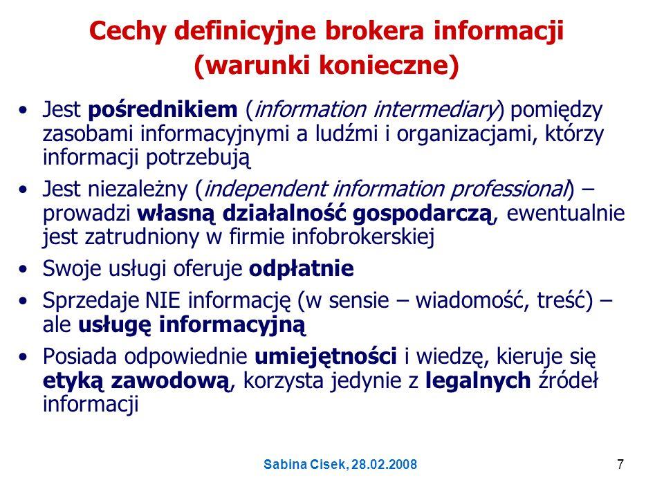 Sabina Cisek, 28.02.20088 Czym zajmuje się broker informacji.