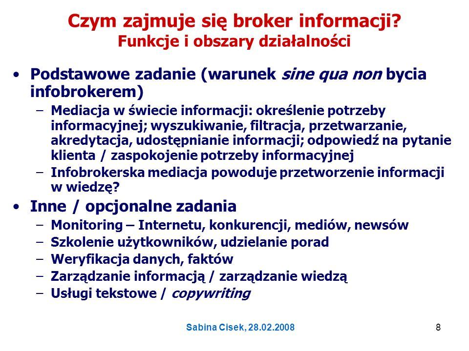 Sabina Cisek, 28.02.20089 Czym różni się broker informacji (infobroker) od bibliotekarza.