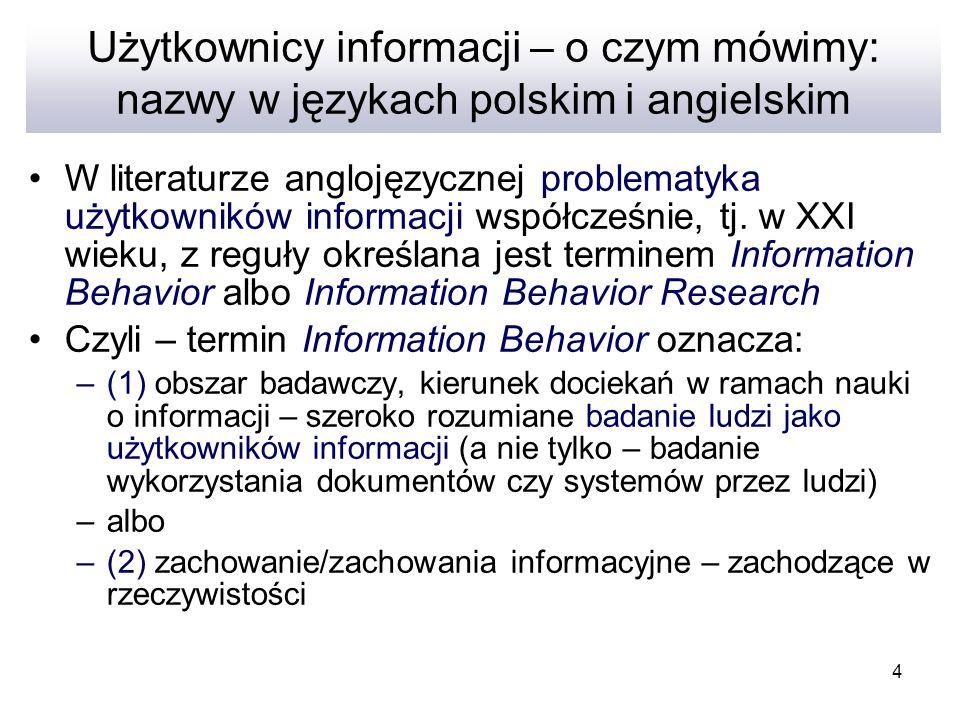 4 Użytkownicy informacji – o czym mówimy: nazwy w językach polskim i angielskim W literaturze anglojęzycznej problematyka użytkowników informacji wspó