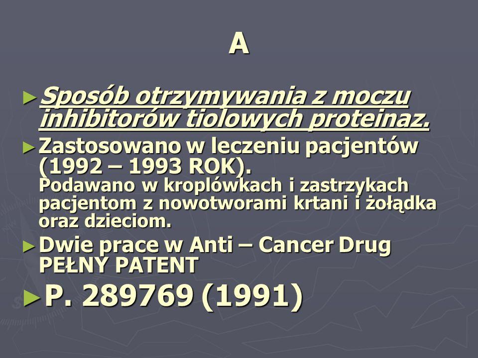 A Sposób otrzymywania z moczu inhibitorów tiolowych proteinaz. Sposób otrzymywania z moczu inhibitorów tiolowych proteinaz. Zastosowano w leczeniu pac