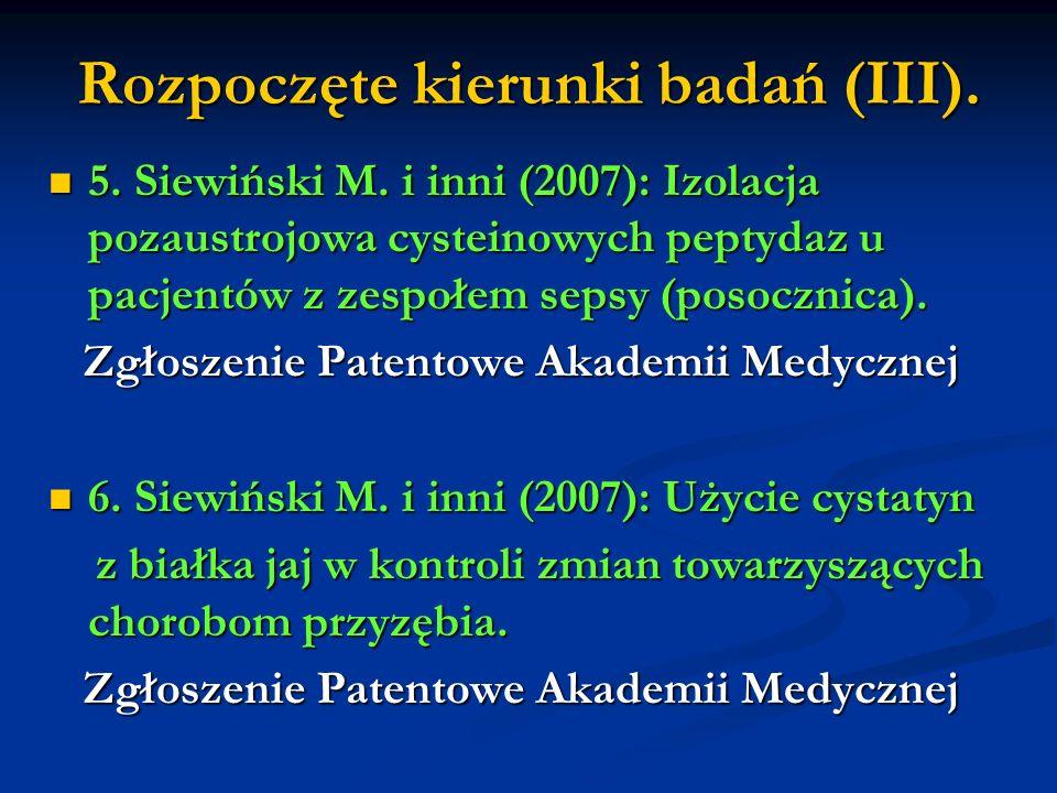 Rozpoczęte kierunki badań (III). 5. Siewiński M. i inni (2007): Izolacja pozaustrojowa cysteinowych peptydaz u pacjentów z zespołem sepsy (posocznica)