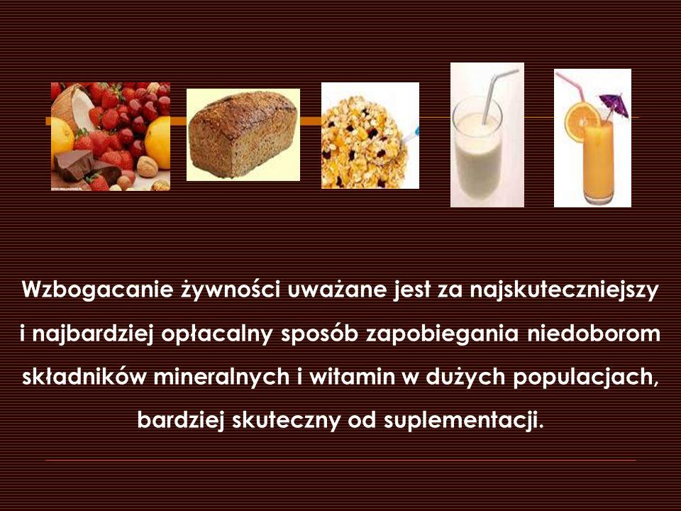 Wzbogacanie żywności uważane jest za najskuteczniejszy i najbardziej opłacalny sposób zapobiegania niedoborom składników mineralnych i witamin w dużyc