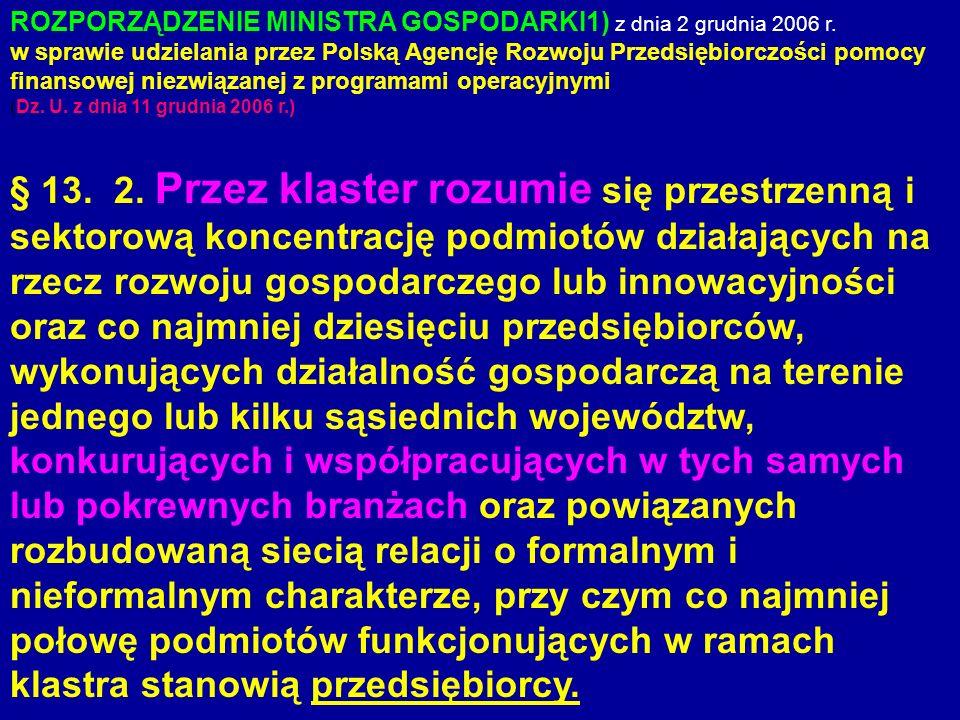 ROZPORZĄDZENIE MINISTRA GOSPODARKI1) z dnia 2 grudnia 2006 r. w sprawie udzielania przez Polską Agencję Rozwoju Przedsiębiorczości pomocy finansowej n