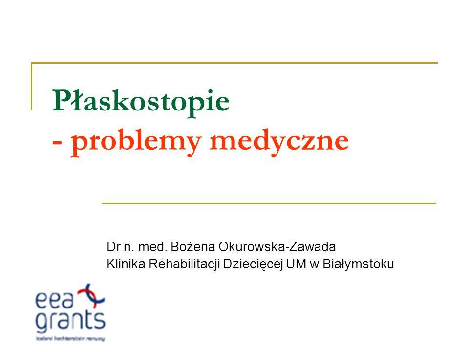 Płaskostopie - problemy medyczne Dr n.med.