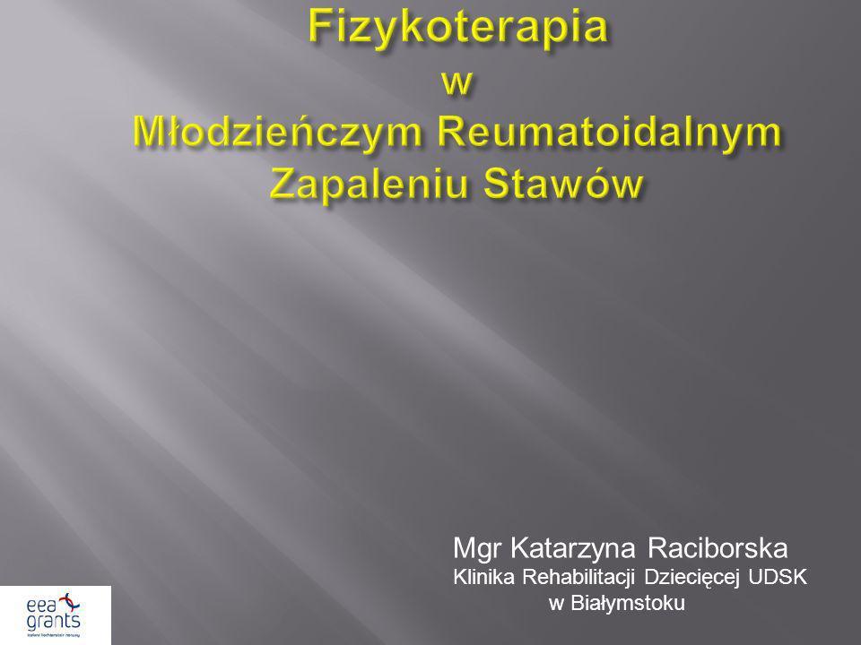 Mgr Katarzyna Raciborska Klinika Rehabilitacji Dziecięcej UDSK w Białymstoku