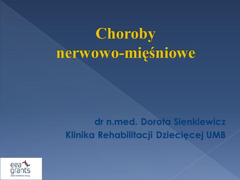 dr n.med. Dorota Sienkiewicz Klinika Rehabilitacji Dziecięcej UMB