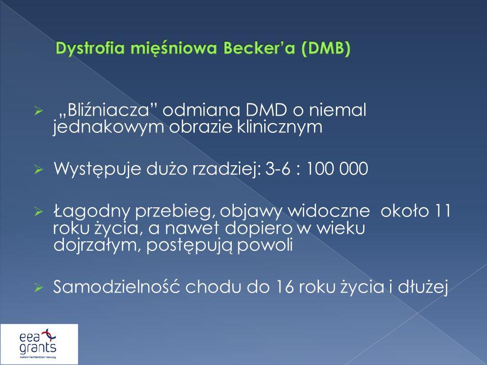 Bliźniacza odmiana DMD o niemal jednakowym obrazie klinicznym Występuje dużo rzadziej: 3-6 : 100 000 Łagodny przebieg, objawy widoczne około 11 roku ż
