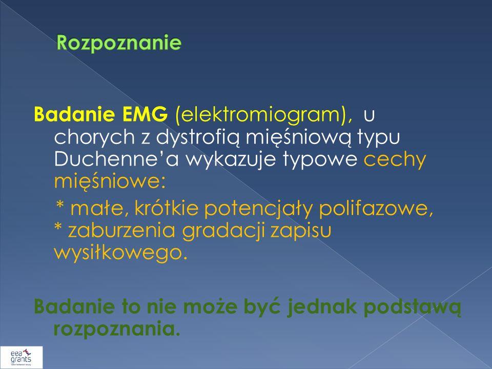 Badanie EMG (elektromiogram), u chorych z dystrofią mięśniową typu Duchennea wykazuje typowe cechy mięśniowe: * małe, krótkie potencjały polifazowe, *