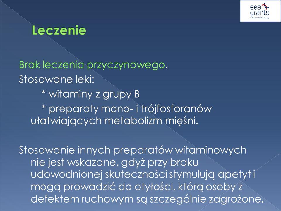 Brak leczenia przyczynowego. Stosowane leki: * witaminy z grupy B * preparaty mono- i trójfosforanów ułatwiających metabolizm mięśni. Stosowanie innyc