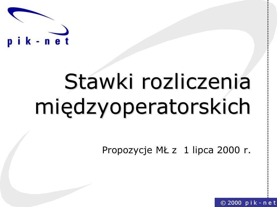 Stawki rozliczenia międzyoperatorskich Propozycje MŁ z 1 lipca 2000 r.