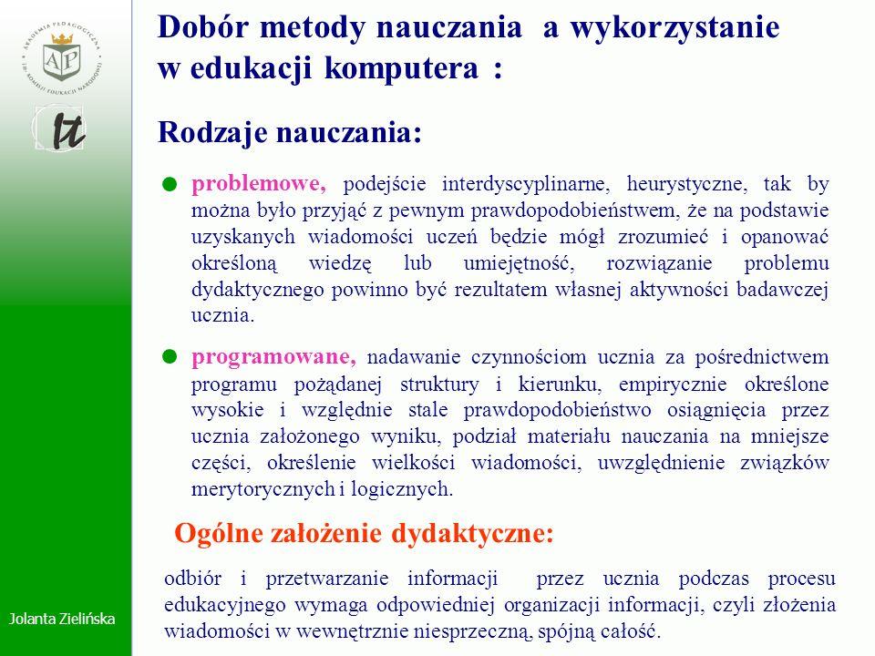 Jolanta Zielińska Dobór metody nauczania a wykorzystanie w edukacji komputera : Rodzaje nauczania: problemowe, podejście interdyscyplinarne, heurystyc