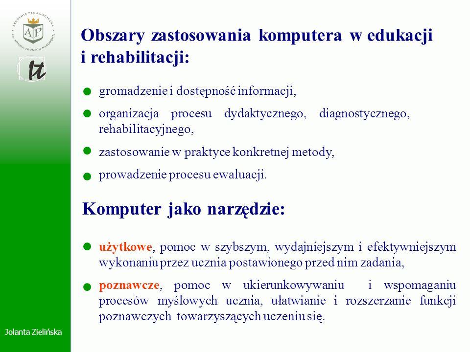 Jolanta Zielińska gromadzenie i dostępność informacji, organizacja procesu dydaktycznego, diagnostycznego, rehabilitacyjnego, zastosowanie w praktyce