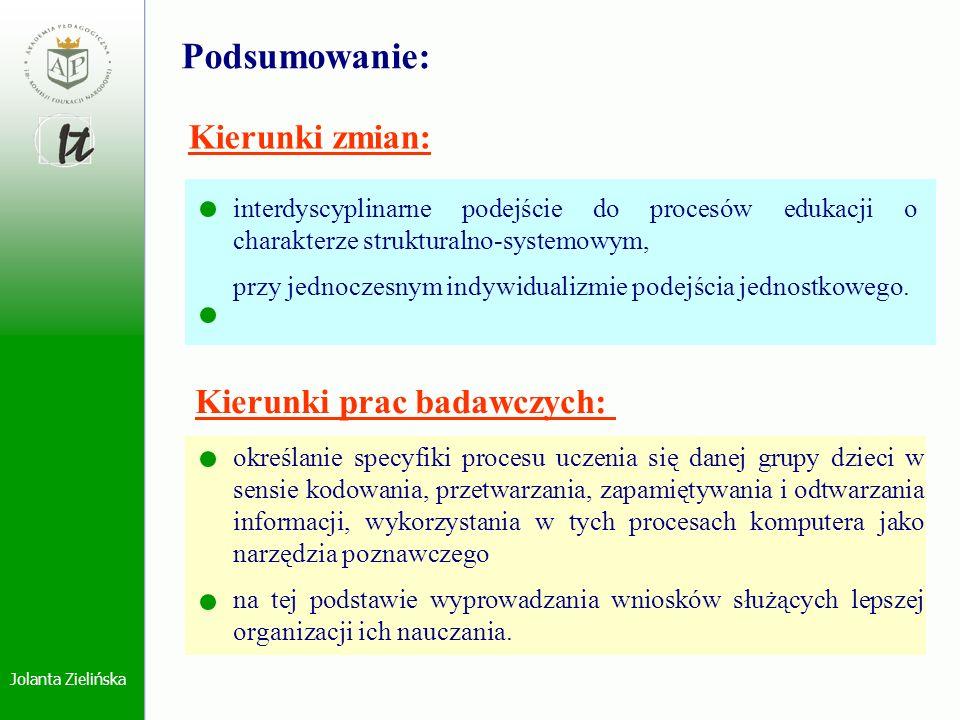 Jolanta Zielińska Kierunki zmian: Podsumowanie: interdyscyplinarne podejście do procesów edukacji o charakterze strukturalno-systemowym, przy jednocze