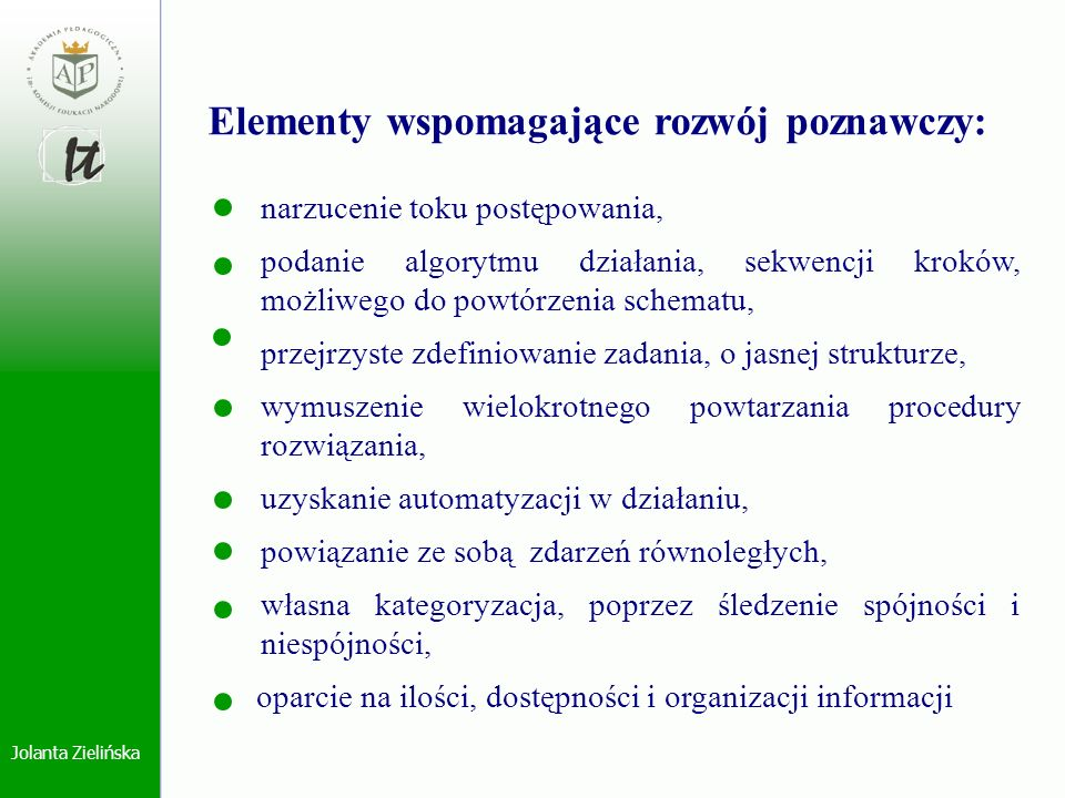 Jolanta Zielińska Odniesienie modelu komunikacyjnego dziecko- komputer podczas pracy nad sprawnością oralną do modelu Watzlawicka: układ dziecko-komputer jako system kołowy, interakcyjny, działający w formie pętli, stanowiący całość, o elementach oddziałujących na siebie oraz środowisko w postaci sprzężeń zwrotnych, dążenie systemu do osiągnięcia wartości zadanej (poprawnego wzorca danej wypowiedzi, czy umiejętności oralnej), zjawisko samoregulacji systemu, dostrojenie, sprzężenie ujemne: reakcja komputera na dokonaną ocenę (dobrze, źle) w postaci powtórnego wyświetlenia na ekranie wzorca ćwiczonej aktualnie wypowiedzi lub wzorca kolejnej, przewidzianej do ćwiczeń, zależnie od postępów dziecka lub programowo określonej dla danej umiejętności oralnej, możliwej do uzyskania liczby powtórzeń, dążenie systemu do stabilności i równowagi, homeostaza, wypowiedź zgodna z wzorcem,