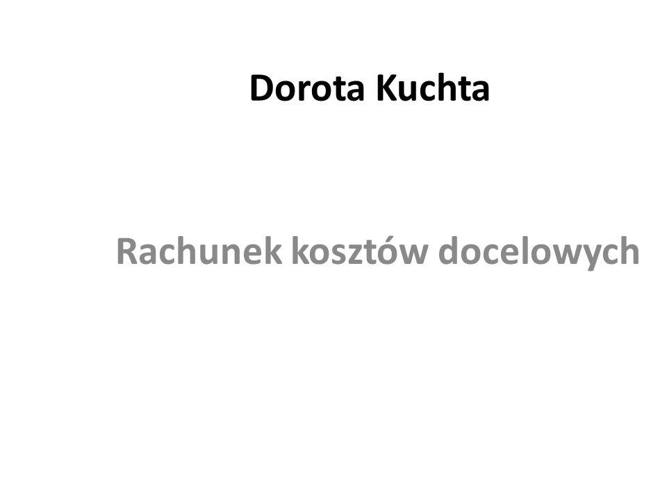 Dorota Kuchta Rachunek kosztów docelowych