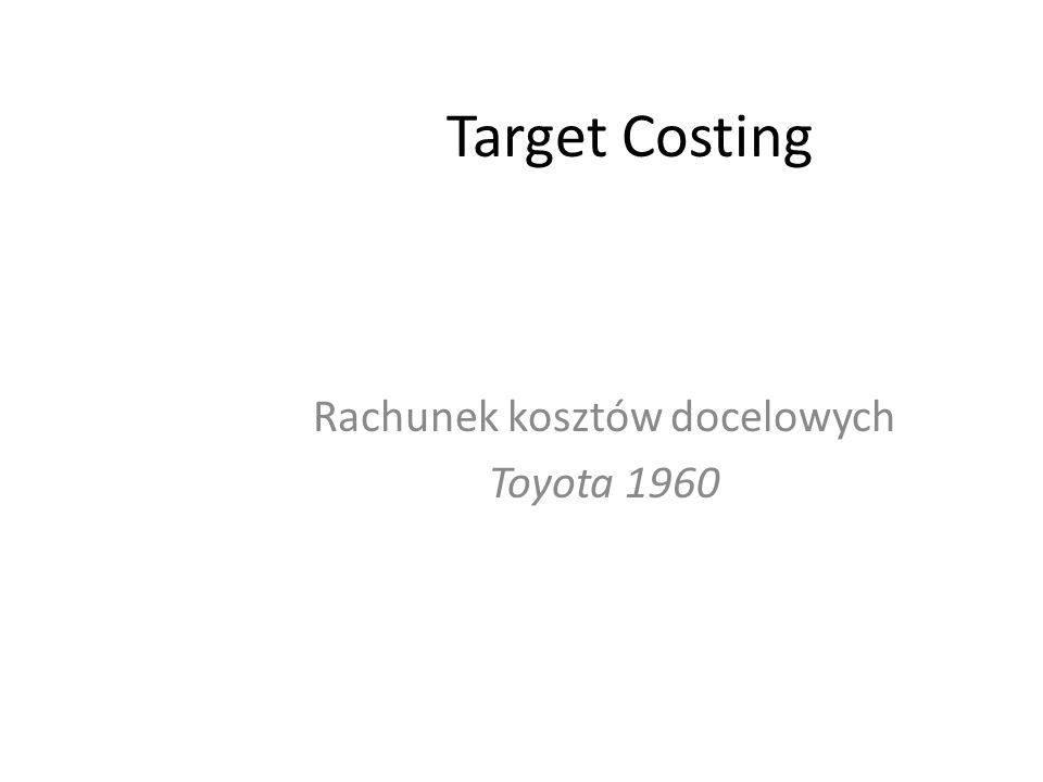 Jedna z definicji Target Costing: narzędzie do zarządzania kosztami, służące do założonej redukcji kosztów produktu w skali jego całego cyklu życia, przy udziale działów produkcyjnych, konstrukcyjnych, badawczo-rozwojowych, marketingu i księgowości