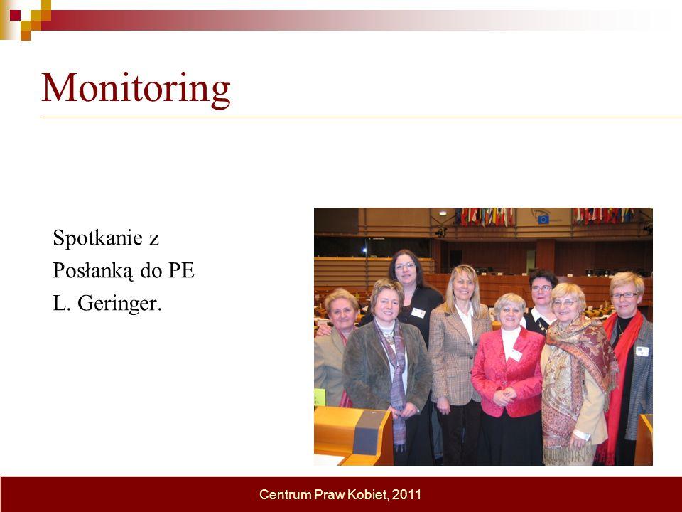 Monitoring Spotkanie z Posłanką do PE L. Geringer. Centrum Praw Kobiet, 2011