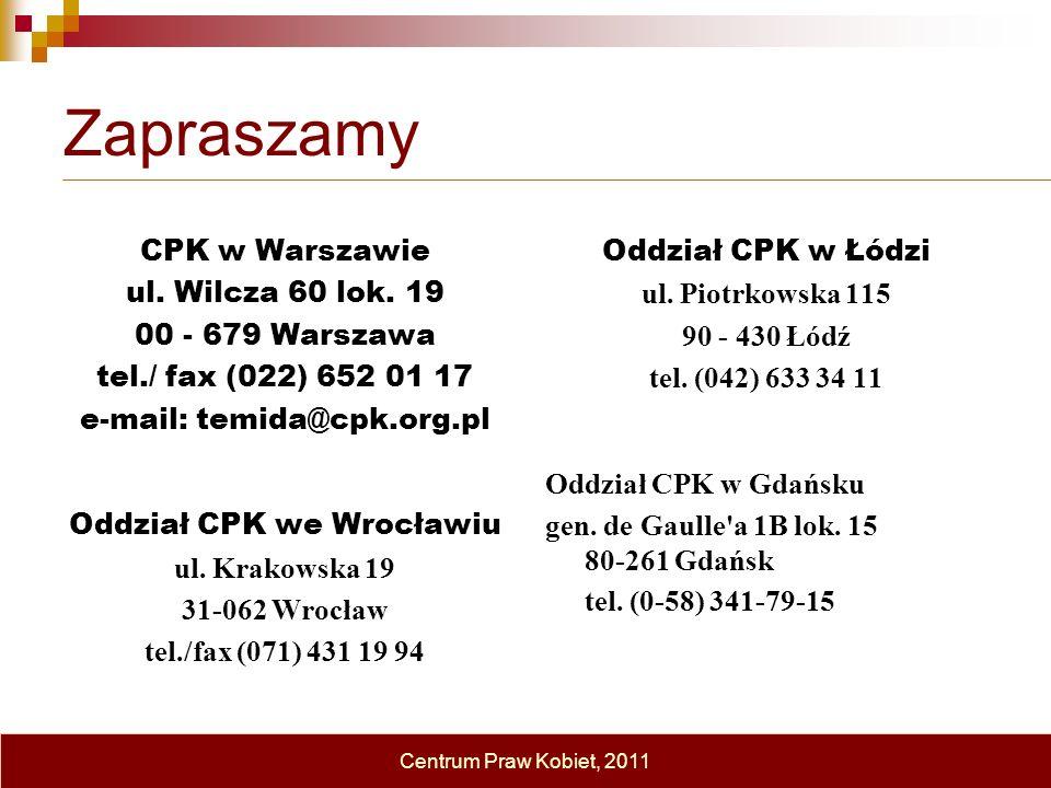 Zapraszamy CPK w Warszawie ul. Wilcza 60 lok. 19 00 - 679 Warszawa tel./ fax (022) 652 01 17 e-mail: temida@cpk.org.pl Oddział CPK w Łódzi ul. Piotrko