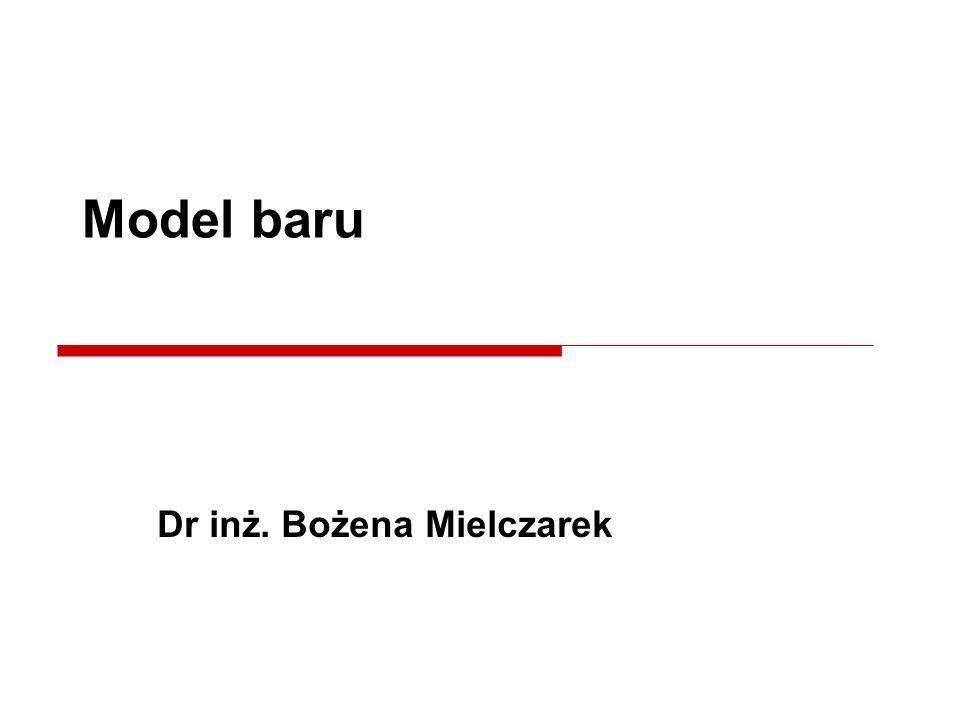 Dr inż. Bożena Mielczarek Model baru