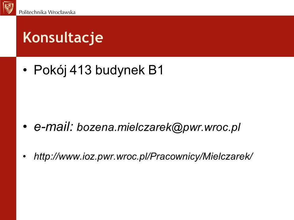 Konsultacje Pokój 413 budynek B1 e-mail: bozena.mielczarek@pwr.wroc.pl http://www.ioz.pwr.wroc.pl/Pracownicy/Mielczarek/
